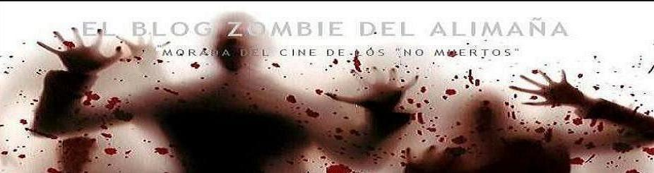 EL BLOG ZOMBIE DEL ALIMAA