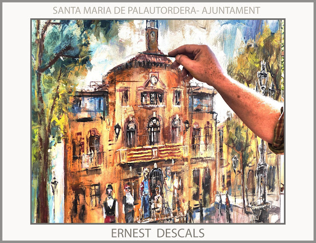 SANTA MARIA DE PALAUTORDERA-PINTURA-PAISATGES-AJUNTAMENT-FESTA MAJOR-PINTURES-FOTOS-PINTOR-ARTISTA-PINTOR-ERNEST DESCALS-