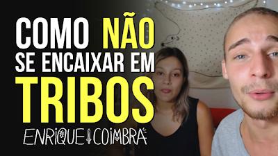 Enrique Coimbra - COMO NÃO SE ENCAIXAR EM TRIBOS