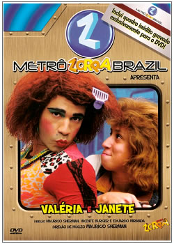 Download Metrô Zorra Brasil – Valéria & Janete - Grátis Dvd Grátis