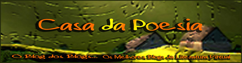 O Blog dos Blogs da Casa da Poesia