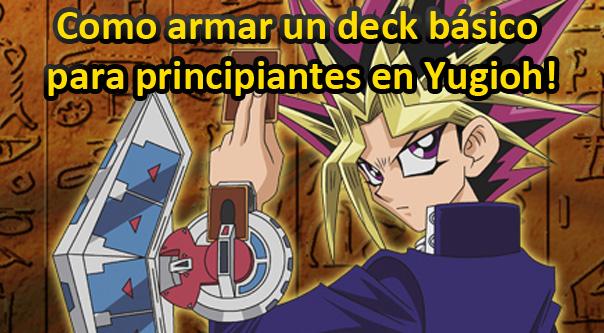 Como armar un deck básico para principiantes en Yugioh!