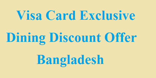 Visa Card Exclusive Dining Discount Offer in Bangladesh