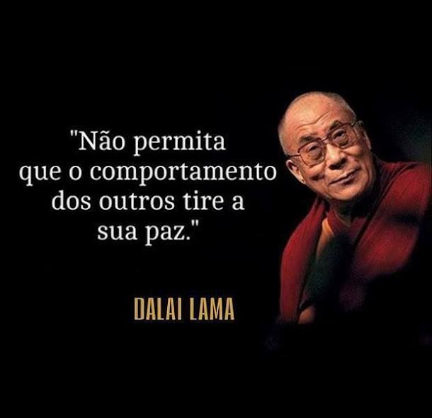 Dalai Lama | Não permita que o comportamento dos outros tire a sua paz.