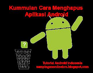4 Cara Menghapus Aplikasi Di Android Yang Benar cover