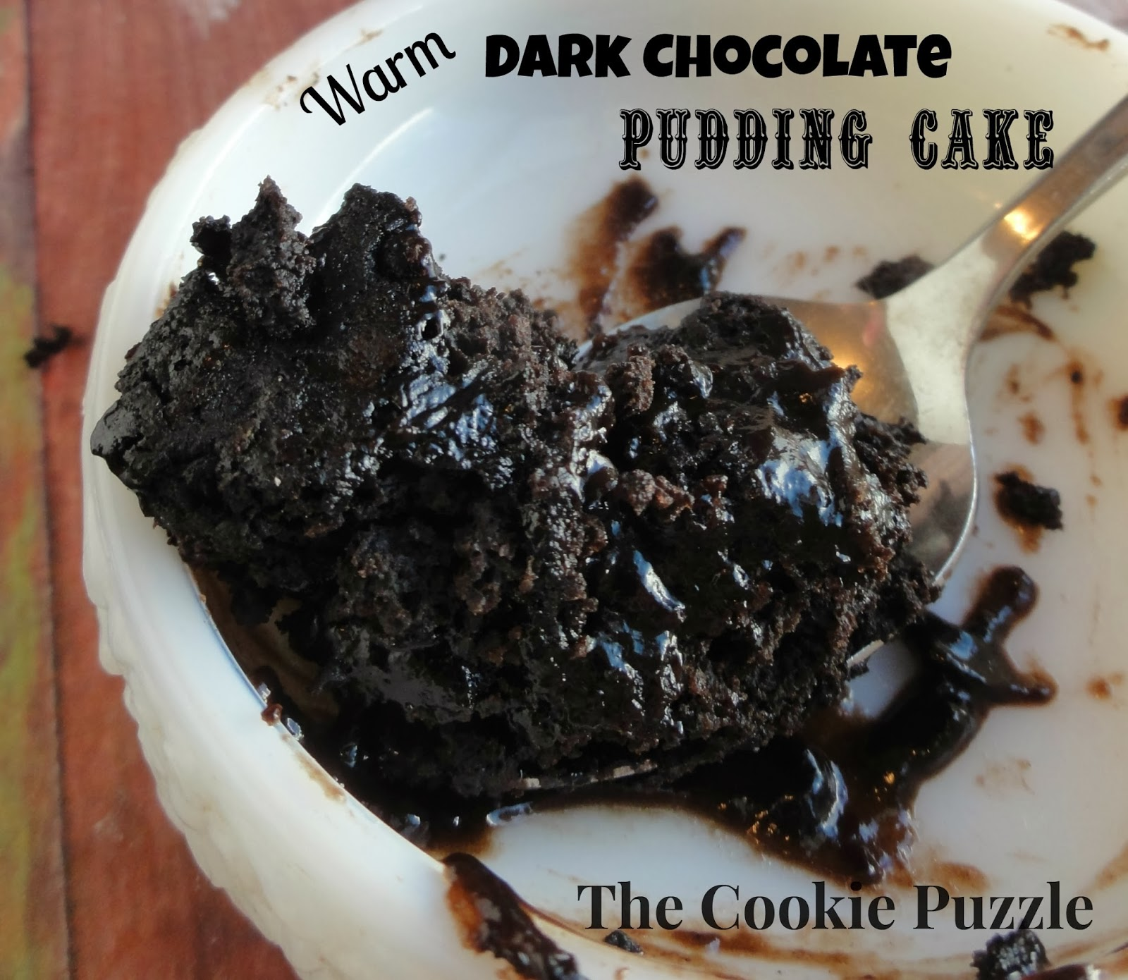 The Cookie Puzzle: Warm Dark Chocolate Pudding Cake
