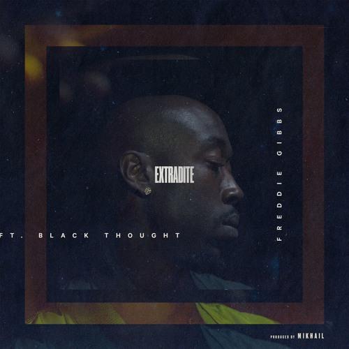 Freddie Gibbs ft. Black Thought – Extradite