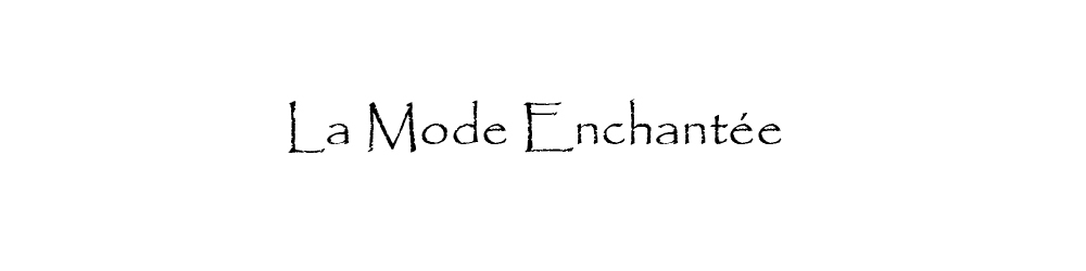 La Mode Enchantée
