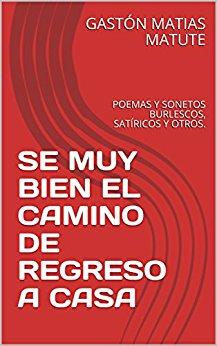 SE MUY BIEN EL CAMINO DE REGRESO A CASA