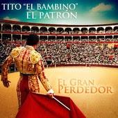 """Tito """"El Bambino"""" El Patrón - El Gran Perdedor"""