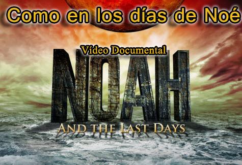 Como en los Días de Noé - Documental