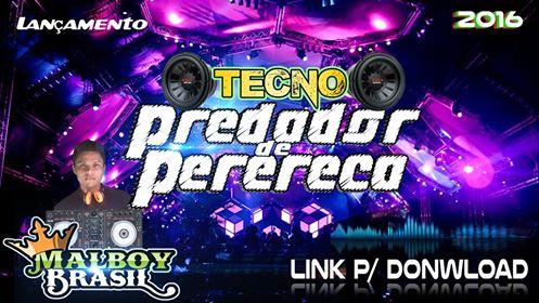 MASTER DJ MALBOY - TECNO PREDADOR DE PERERECA DJ MALBOY