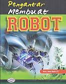 AJIBAYUSTORE  Judul Buku : Pengantar Membuat ROBOT Pengarang : Moh. Ibnu Malik ST. Penerbit : Gava Media