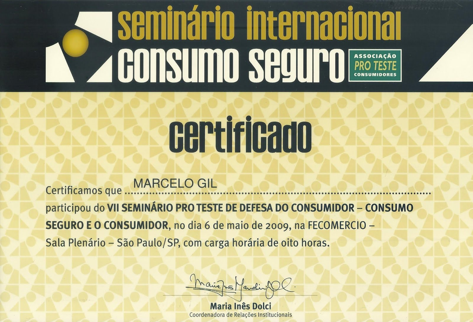 CERTIFICADO DE PARTICIPAÇÃO EM SEMINÁRIO DA ASSOCIAÇÃO BRASILEIRA DE DEFESA DO CONSUMIDOR / 2009