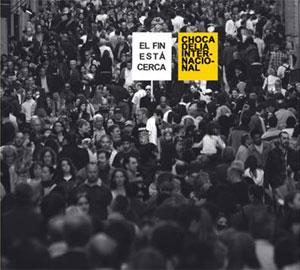 Chocadelia Internacional, El fin está cerca, indignados