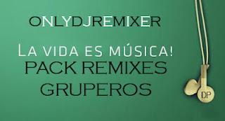 1281.-Pack Remixes Gruperos DP