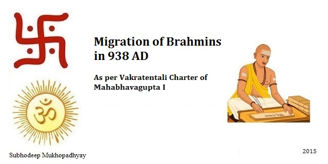 Migration of Brahmins as per Vakratentali Charter of Mahabhavagupta I in 938 AD