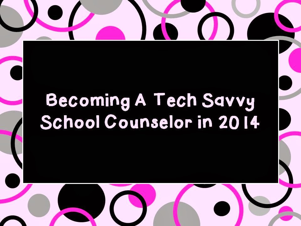 For High School Counselors Becoming A Tech Savvy Counselor In 2014
