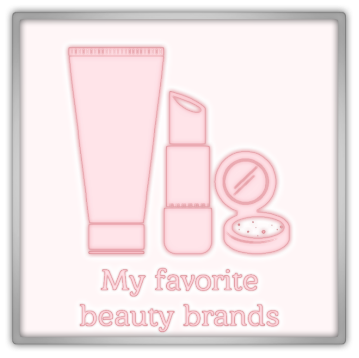 My favorite beauty brands