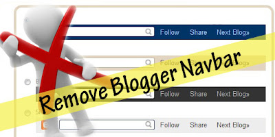 Remove Blogger Navbar Tips and Tricks