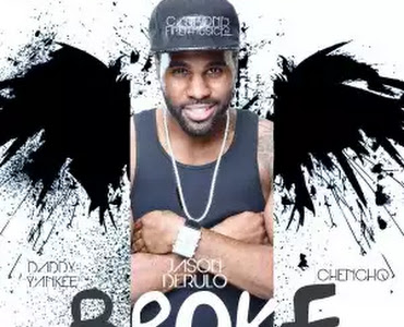 Jason Derulo Ft. Daddy Yankee y Chencho (Plan B) - Broke (Official Remix)