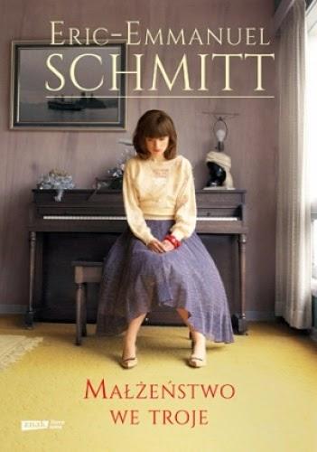 """""""Małżeństwo we troje"""" Eric-Emmanuel Schmitt"""