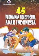 AJIBAYUSTORE  Judul Buku : 45 Permainan Tradisional Anak Indonesia Pengarang : Sri Mulyani   Penerbit : Langensari Publishing
