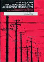 """""""Luces del Porfiriato. El proceso de electrificación en la Comarca Lagunera, 1898-1939"""""""
