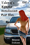 Tales of a Nympho Humiliation Pain Slut Volume 1