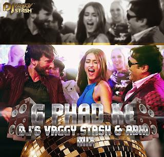 G PHAAD KE -  DJS VAGGY, STASH N ABHI REMIX