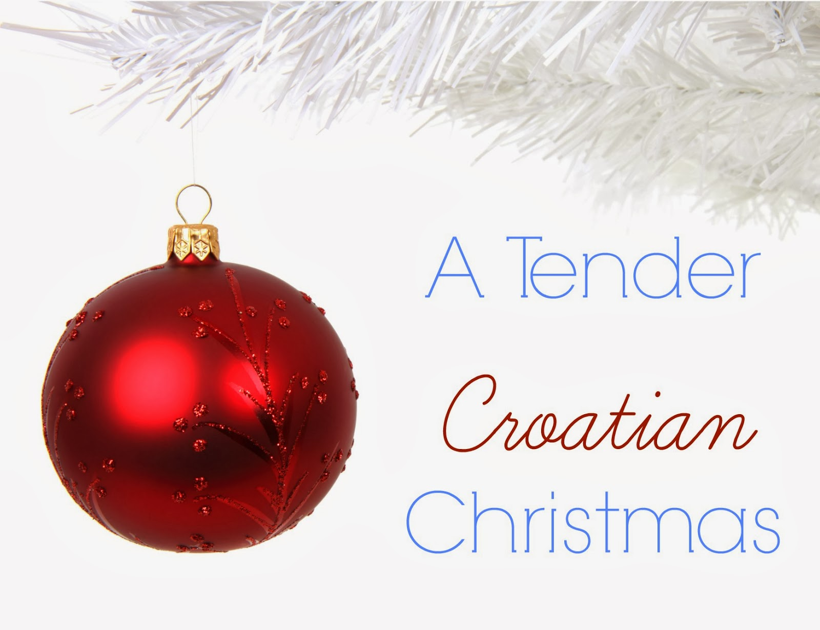 A Tender Croatian Christmas - Simply Helping Him: Marriage ...