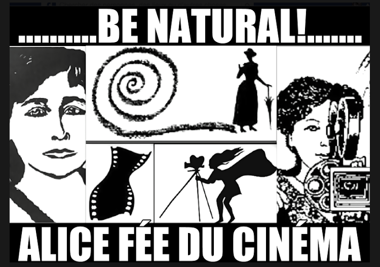 Be Natural Alice Guy Blache ©riginal since 1894