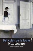 """""""DEL COLOR DE LA LECHE"""", DE NELL LEYSHON"""