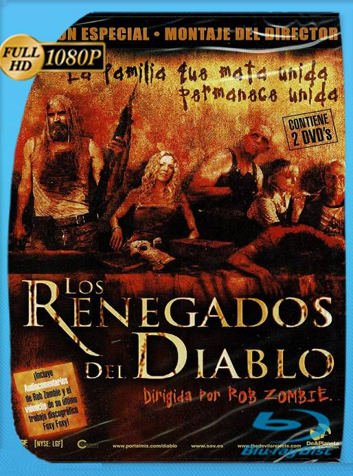 LOS RENEGADOS DEL DIABLO UNRATED (2005) BRRip [1080p] [Latino] [GoogleDrive] [RangerRojo]