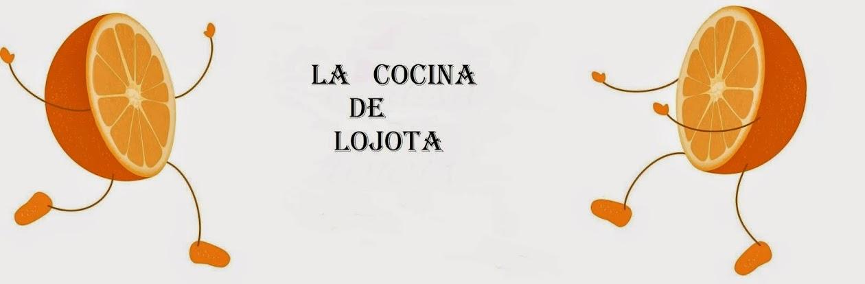 LA COCINA DE LOJOTA
