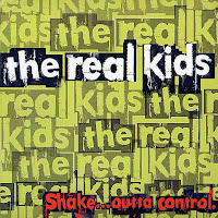 "THE REAL KIDS: ""Shake...Outta Control"""