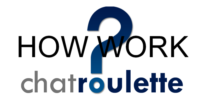 Let see what you have to know how about work a random chat like a Chatroulette
