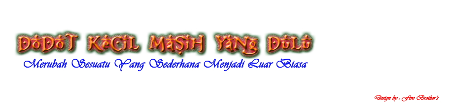 DoDoT_KeCiL_MaSiH_YaNg_DuLu