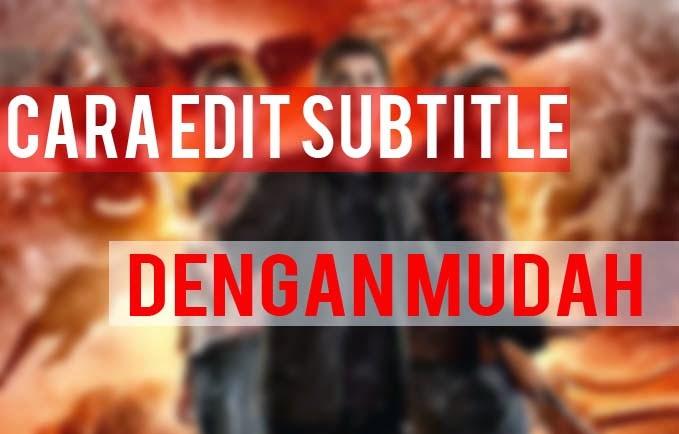Cara Edit Subtitle Dengan Mudah