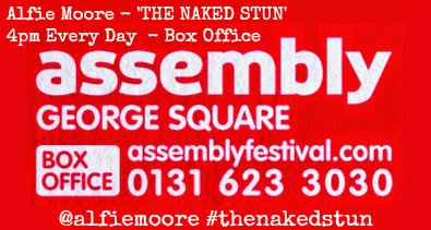 Alfie Moore - The Naked Stun - Edinburgh Fringe - Assembly George Square Studios - MIG Management - bbc Radio 4 - It's a Fair Cop -Police Comedian - assembly george square map - mick perrin worldwide - ed fringe - comedy - funny show - chortle edinburgh - assembly George Square Edinburgh - edfringe - edinburgh fringe - edinburgh festival