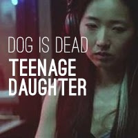 Dog is dead teenage daughter el descubrimiento