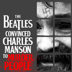 The 10 Coolest Things The Beatles Ever Did: 02. The Beatles Convinced Charles Manson To Murder People