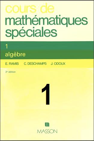 Cours De Mathematiques Speciales - Tome 1 : Algèbre