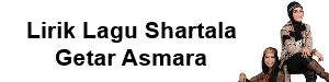 Lirik Lagu Shartala - Getar Asmara