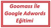 Goomass İle Google Adwords Eğitimi