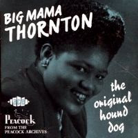 Big Mama Thornton - The Original Hound Dog (1990)