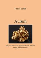 """AURUM - Origine, storia ed applicazioni del metallo nobile per eccellenza"" (2013)"