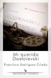 Mi querido Dostoievski, Francisco Rodríguez Criado, novela