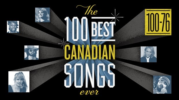http://music.cbc.ca/#/blogs/2014/6/The-100-best-Canadian-songs-ever