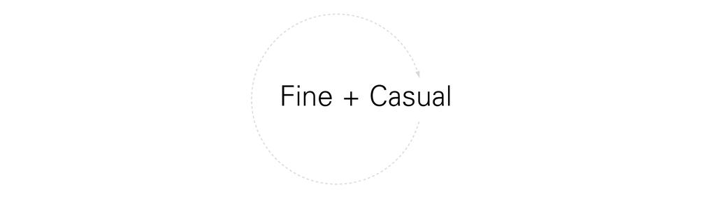 Fine + Casual